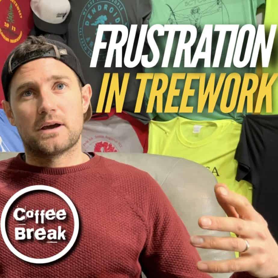 Frustration in treework | ClimbingArborist.com